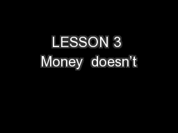 LESSON 3 Money  doesn't