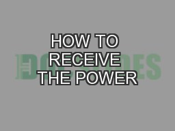 HOW TO RECEIVE THE POWER