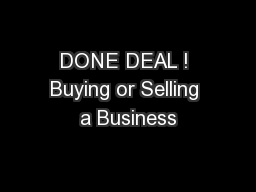 DONE DEAL ! Buying or Selling a Business