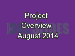 Project Overview August 2014