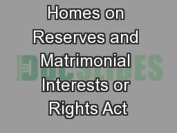 The  Family Homes on Reserves and Matrimonial Interests or Rights Act