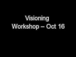 Visioning Workshop – Oct 16