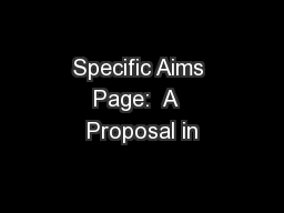 Specific Aims Page:  A  Proposal in