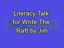 Literacy Talk for Write The Raft by Jim