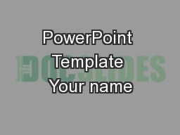 PowerPoint Template Your name
