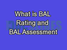 What is BAL Rating and BAL Assessment PowerPoint PPT Presentation