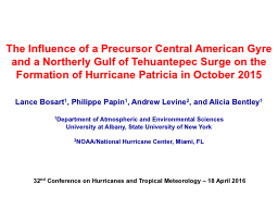 The Influence of a   Precursor Central American Gyre and a Northerly Gulf of Tehuantepec Surge on t