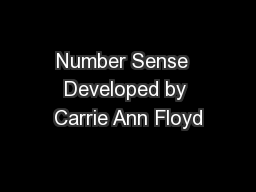 Number Sense  Developed by Carrie Ann Floyd PowerPoint PPT Presentation