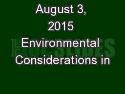 August 3, 2015 Environmental Considerations in PowerPoint PPT Presentation