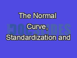 The Normal Curve, Standardization and