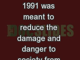 The Dangerous Dogs Act 1991 was meant to reduce the damage and danger to society from the increased