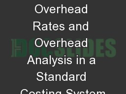Predetermined Overhead Rates and Overhead Analysis in a Standard Costing System