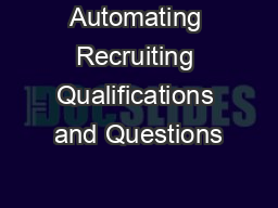 Automating Recruiting Qualifications and Questions PowerPoint PPT Presentation