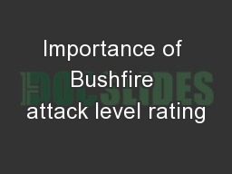 Importance of Bushfire attack level rating PowerPoint PPT Presentation