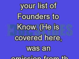 Please add Karl Marx to your list of Founders to Know. (He is covered here, was an omission from th