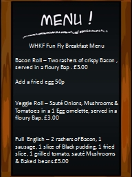 Breakfast Menu. Bacon Roll – Rasher's of crispy Bacon in a floury Bap with either Ketchup or HP PowerPoint PPT Presentation