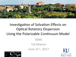 Investigation of Solvation Effects on Optical Rotatory Dispersion PowerPoint PPT Presentation