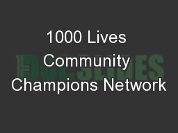 1000 Lives Community Champions Network PowerPoint PPT Presentation