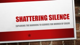 Shattering Silence Exploring the barriers to service for women of color