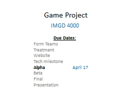 Game Project IMGD 4000 Due Dates: