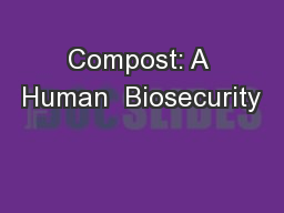 Compost: A Human  Biosecurity