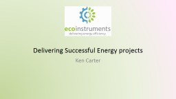 Delivering Successful LED and Energy projects PowerPoint PPT Presentation
