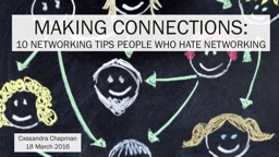 MAKING CONNECTIONS: 10  networking tips