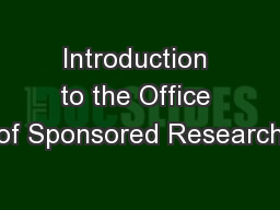 Introduction to the Office of Sponsored Research