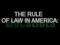 THE RULE  OF LAW IN AMERICA: PowerPoint PPT Presentation
