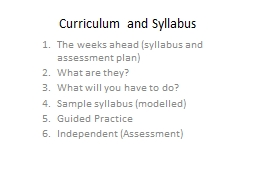 Curriculum and Syllabus The weeks ahead (syllabus and assessment plan) PowerPoint PPT Presentation