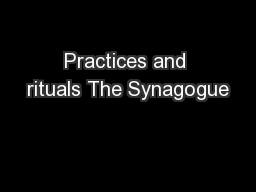 Practices and rituals The Synagogue PowerPoint PPT Presentation
