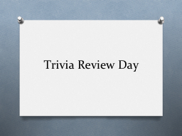 Trivia Review Day Question 1