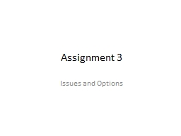 Assignment 3 Issues and Options PowerPoint PPT Presentation