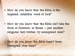 How do you know that the Bible is the inspired, infallible word of God? PowerPoint PPT Presentation