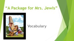 """""""A Package for Mrs.  Jewls"""