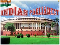 INDIAN PARLIAMENT Index Introduction