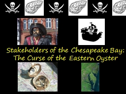 Stakeholders of the Chesapeake Bay: The Curse of the Eastern Oyster