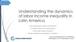 Understanding the dynamics of labor income inequality in Latin America