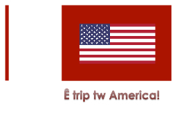 Ê  trip  tw  America! Read the passage on the next slide out loud. Read it using the Welsh alphabe