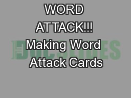 WORD ATTACK!!! Making Word Attack Cards PowerPoint PPT Presentation