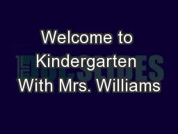 Welcome to Kindergarten With Mrs. Williams