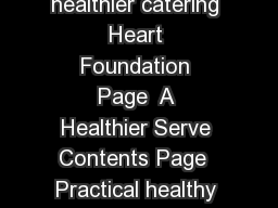 A Healthier Serve The Heart Foundations Guide to healthier catering Heart Foundation Page  A Healthier Serve Contents Page  Practical healthy food and drink choices Page  Breakfast Page  Sandwiches Pa