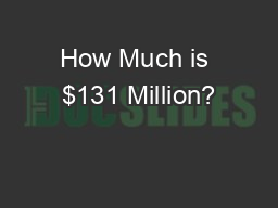 How Much is $131 Million?