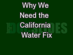 Why We Need the  California Water Fix PowerPoint PPT Presentation