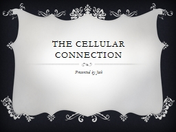 The Cellular Connection Presented by Josh