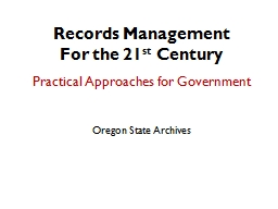 Records  Management For the 21 PowerPoint PPT Presentation