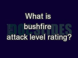 What is bushfire attack level rating? PowerPoint PPT Presentation