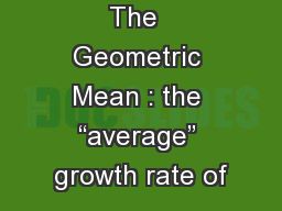 """The  Geometric Mean : the """"average"""" growth rate of"""