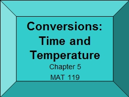 Conversions: Time and Temperature