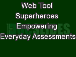 Web Tool Superheroes Empowering Everyday Assessments
